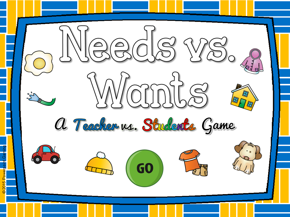 Needs vs. Wants Teacher vs Student Game