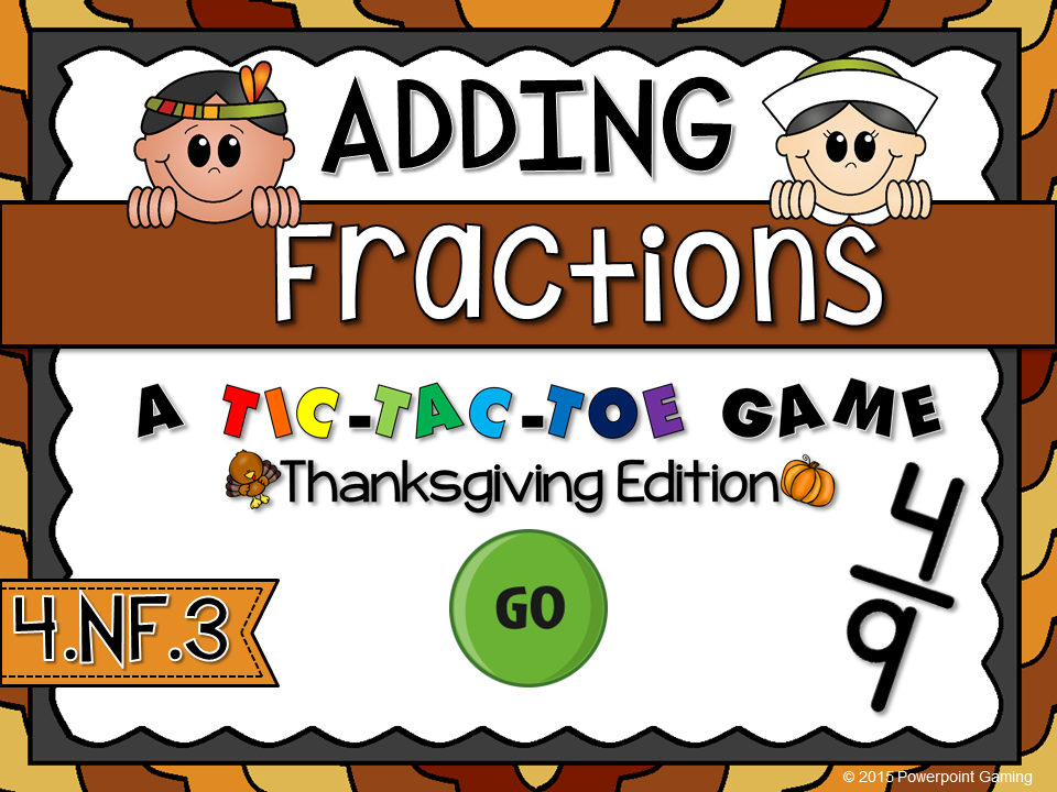 Adding Fractions - Thanksgiving Tic-Tac-Toe Game
