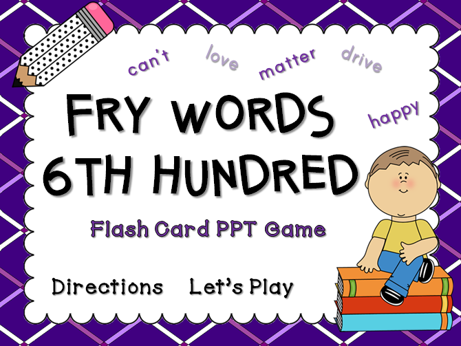 Fry Words 6th Hundred Words Flash Card Game