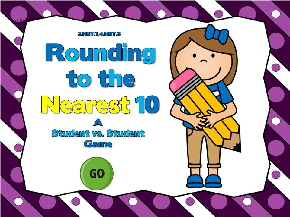 Rounding to the Nearest 10 Students vs Student  Game