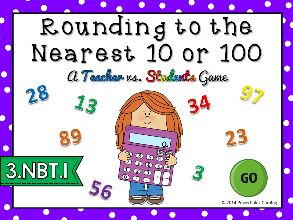 Rounding Numbers to the Nearest 10 or 100 Teacher vs Student Game