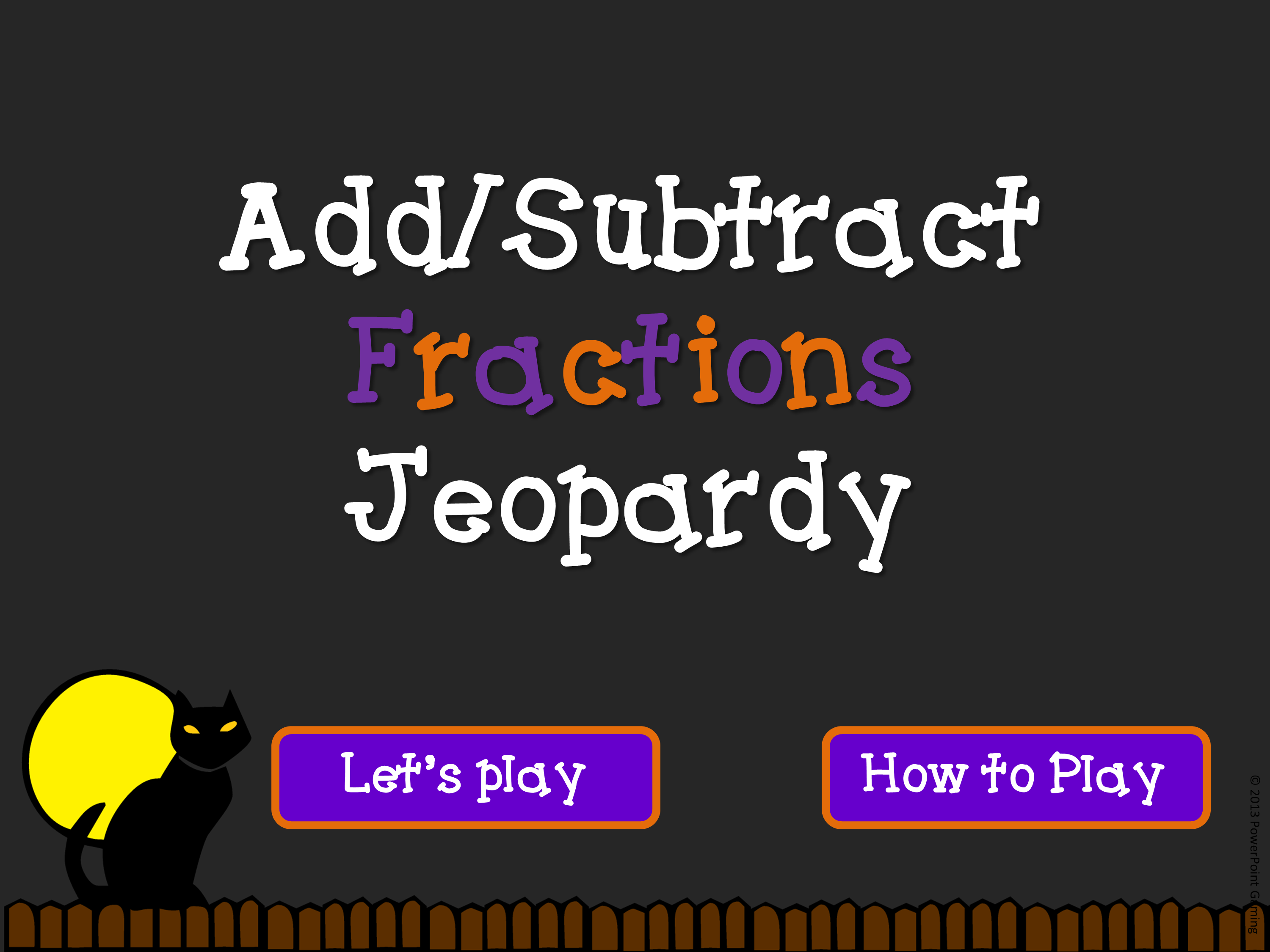 Add - Subtract Like and Unlike Fractions Jeopardy Game