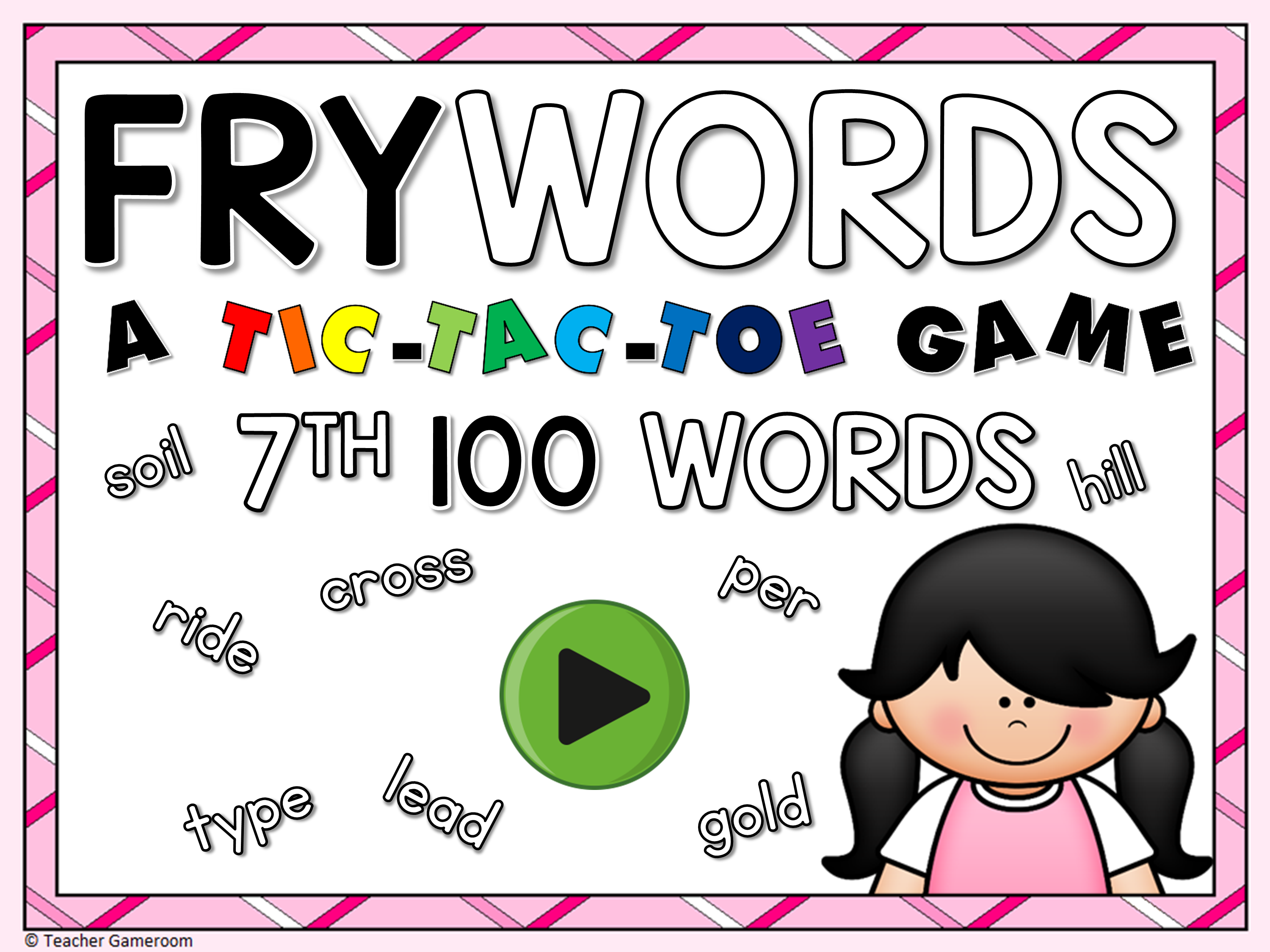 Tic-Tac-Toe Fry Words 7th 100 Game