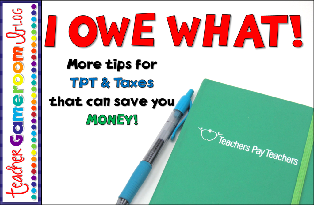 I OWE WHAT! More tips for TPT & Taxes that can save you MONEY!